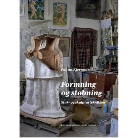 Formning og støbning: Stuk- og skulpturteknikker