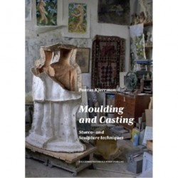 Moulding and Casting: Stucco- and Sculpture techniques