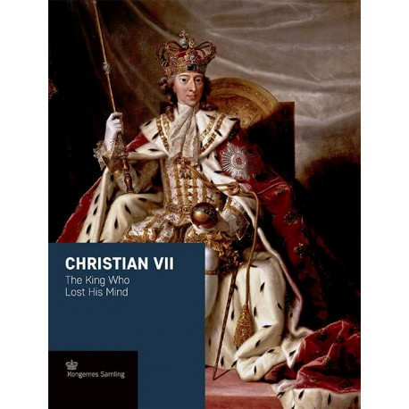 Christian VII - engelsk udgave: The King Who Lost His Mind