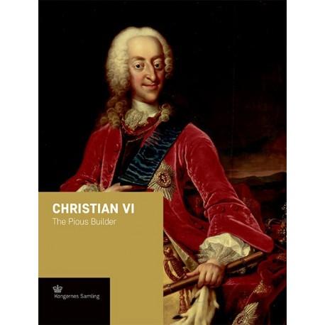 Christian VI - engelsk udgave: The Pious Builder