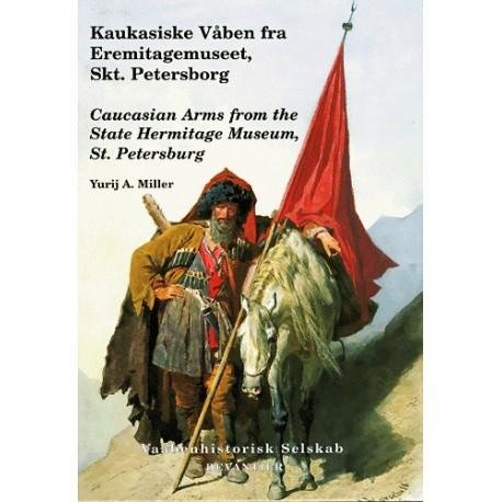 Kaukasiske våben fra Eremitagemuseet, Skt. Petersborg: våbenkunst i Kaukasus og Transkaukasien i det 18.-19. århundrede