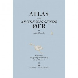 Atlas over afsidesliggende øer: halvtreds øer, som jeg aldrig har været på og aldrig vil komme til