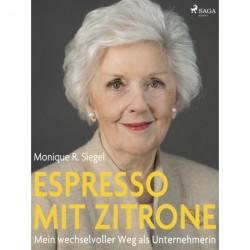 Espresso mit Zitrone - Mein wechselvoller Weg als Unternehmerin