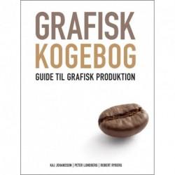 Grafisk kogebog: guide til grafisk produktion