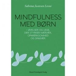 Mindfulness med børn: Øvelser og lege, der styrker nærvær, opmærksomhed og samvær