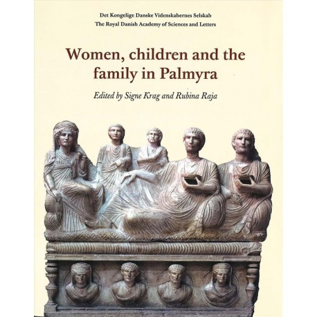 Women, children and the family in Palmyra (Scientia Danica)