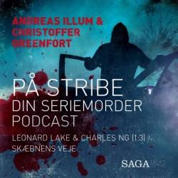 På stribe - din seriemorderpodcast (Leonard Lake og Charles Ng 1:3)