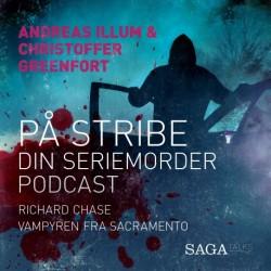 På stribe - din seriemorderpodcast (Richard Chase)
