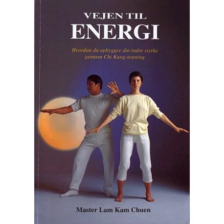Vejen til energi: hvordan du opbygger din indre styrke gennem Chi Kung-træning