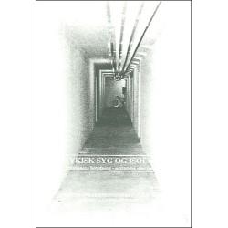 Psykisk syg og isoleret: isolationens betydning -udstødelse eler fravalg - et praksisforskningsprojekt