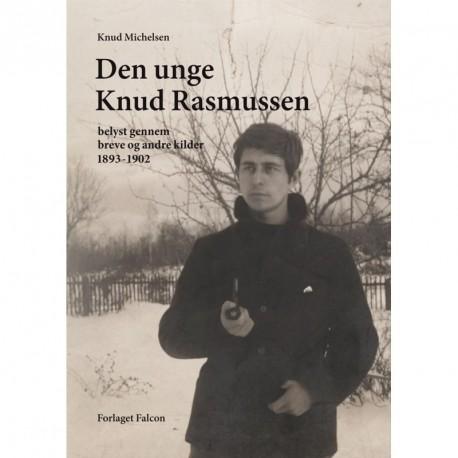 Den unge Knud Rasmussen belyst gennem breve og andre kilder 1893-1902