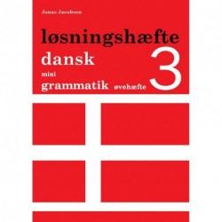 Dansk mini grammatik, Løsningshæfte til øvehæfte 3