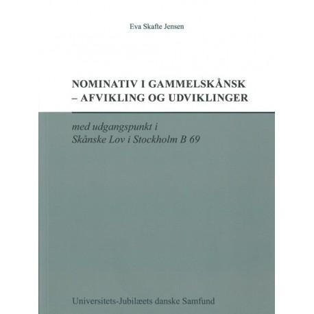 Nominativ i gammelskånsk - afvikling og udviklinger: med udgangspunkt i Skånske Lov i Stockholm B 69