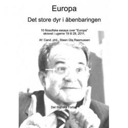 """Europa - Det store dyr i åbenbaringen: 10 filosofiske essays over """"Europa"""" skrevet i ugerne 19 til 28, 2011"""