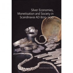 Silver economies, monetisation and society in Scandinavia, AD 800-1100