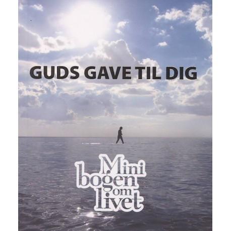 Guds gave til dig: Minibogen om livet