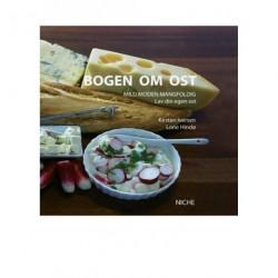 Bogen om ost: mild moden mangfoldig - lav din egen ost