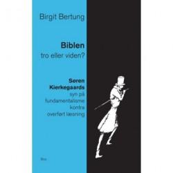 Biblen: tro eller viden: studier i Søren Kierkegaards syn på fundamentalisme kontra overført læsning