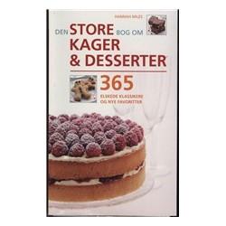 Den store bog om kager og desserter.: 365 elskede klassikere og nye favoriter