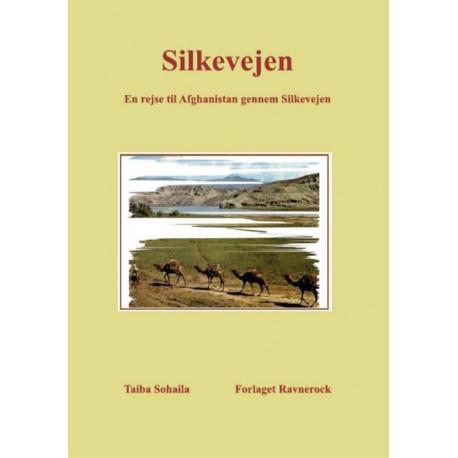 Silkevejen: En rejse til Afghanistan gennem Silkevejen