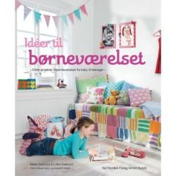 Idéer til børneværelset: Enkle projekter til børneværelset fra baby til teenager