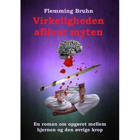 Virkeligheden afliver myten: En roman om opgøret mellem hjernen og den øvrige krop