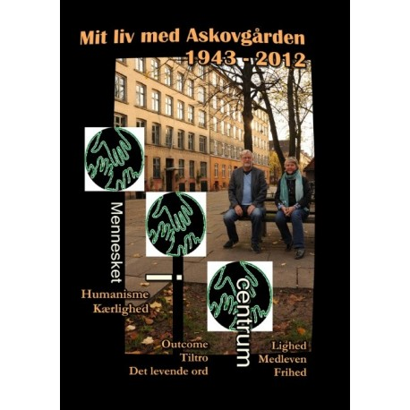 Mit liv med ASKOVGÅRDEN 1943 – 2012: -  EN SOCIAL ORGANISATION I DANMARK