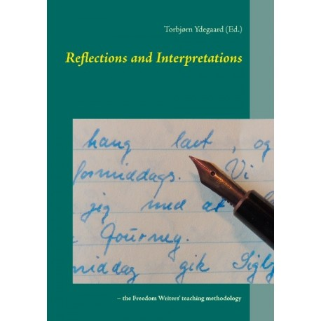 Reflections and Interpretations: – the Freedom Writers' teaching methodology