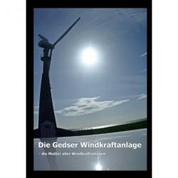 Die Gedser Windkraftanlage: - die Mutter aller Windkraftanlagen