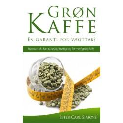 Grøn Kaffe – En garanti for vægttab?: Hvordan du kan tabe dig hurtigt og let med grøn kaffe