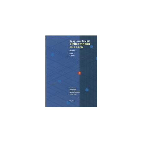 Virksomhedsøkonomi, Niveau A, Bind 1, Opgavesamling