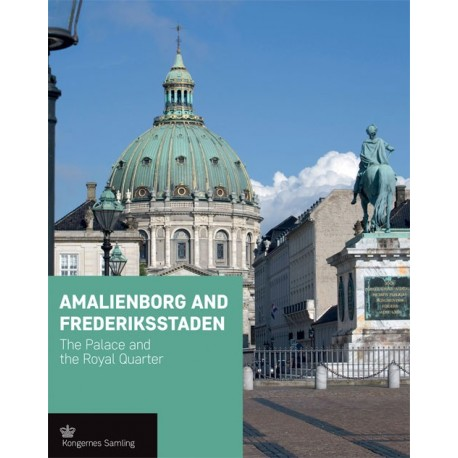 Amalienborg and Frederikstaden - engelsk udgave: The Palace and the Royal Quarter