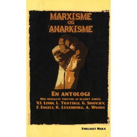 Marxisme og anarkisme: En antologi med udvalgte tekster af blandt andre: Lenin, Trotskij