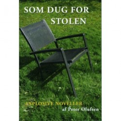Som dug for stolen: Explosive noveller