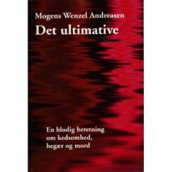 Det ultimative: En blodig beretning om kedsomhed, begær og mord
