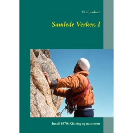 Samlede Verker, I: Inntil 1970: Klatring og naturvern