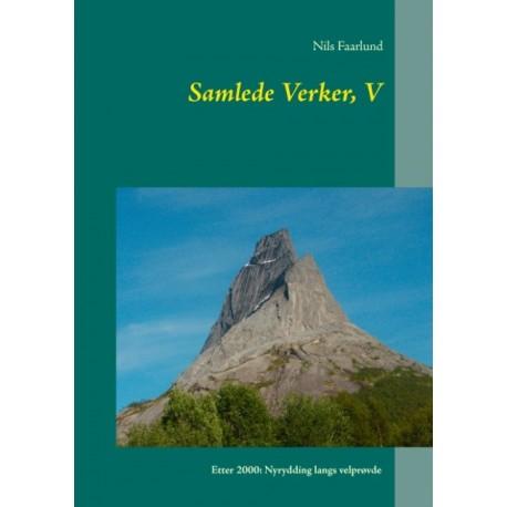 Samlede Verker, V: Etter 2000: Nyrydding langs velprøvde veger