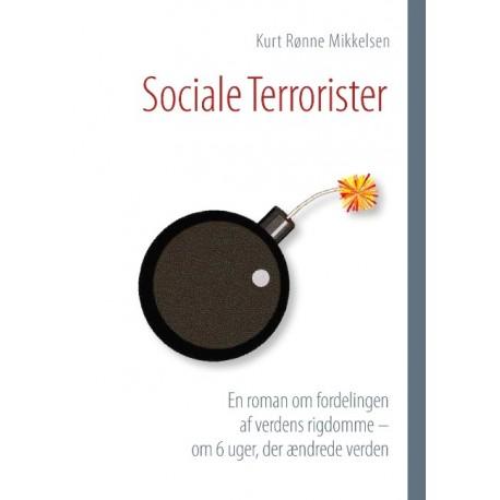 Sociale Terrorister: En roman om fordelingen af verdens rigdomme – om 6 uger, der ændrede verden