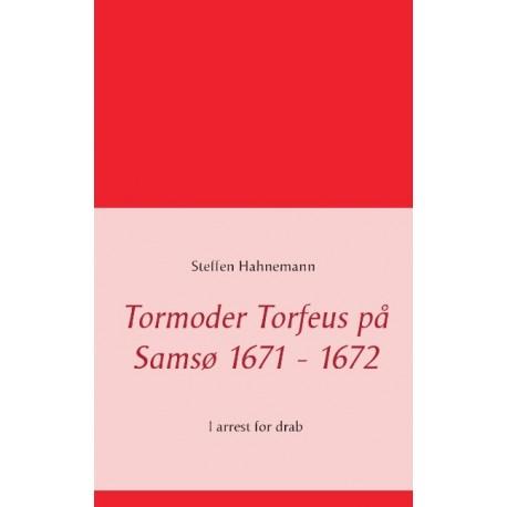 Tormoder Torfeus på Samsø 1671 - 1672: I arrest for drab