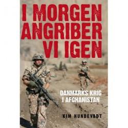 I morgen angriber vi igen: Danmarks krig i Afghanistan