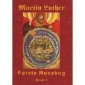 Martin Luther - Første Mosebog Bind 2: Første Mosebog 1535-45 Bind 2