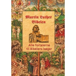 Martin Luther - Fortalerne til Bibelen: Alle fortalerne til Bibelen