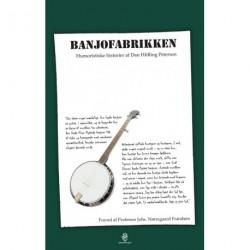 Banjofabrikken: Humoristiske historier af Dan Hilfling Petersen