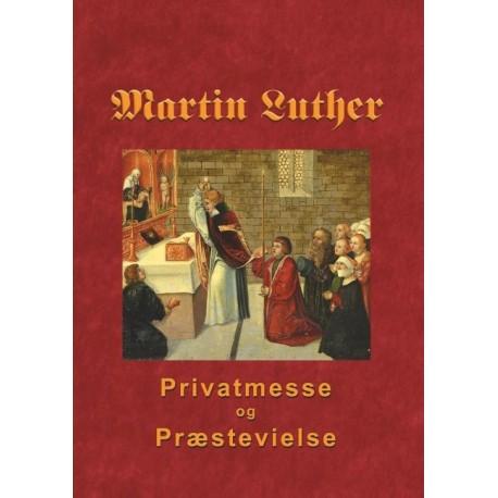 Martin Luther - Privatmesse og præstevielse: Om privatmesse og præstevielse 1533