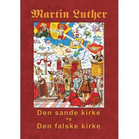 Martin Luther - Den sande kirke og den falske kirke