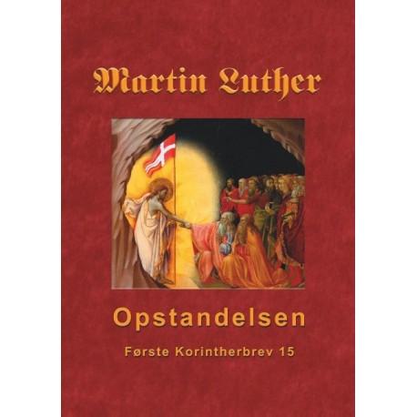 Martin Luther - Opstandelsen: Martin Luthers prædikener over Første Korintherbrev 15