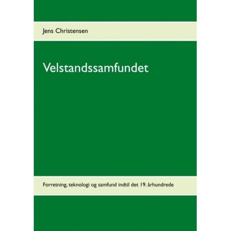Velstandssamfundet: Forretning, teknologi og samfund indtil det 19. århundrede