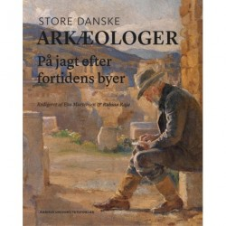 Store danske arkæologer: På jagt efter fortidens byer