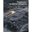 Positioner i ny dansk arkitektur: Nykredit Fonds Arkitekturpriser 2007-2019