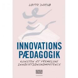 Innovationspædagogik: Kunsten at fremelske innovationskompetence